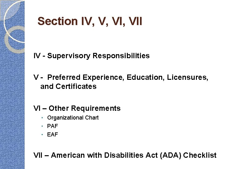 Section IV, V, VII IV - Supervisory Responsibilities V - Preferred Experience, Education, Licensures,