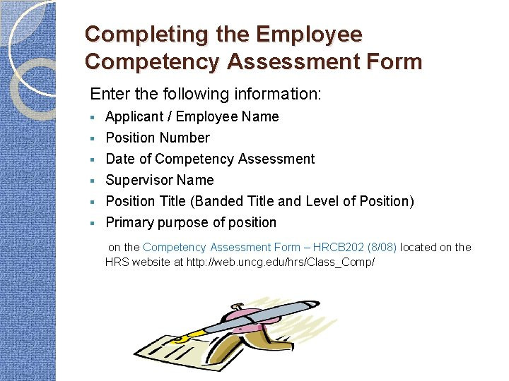 Completing the Employee Competency Assessment Form Enter the following information: § Applicant / Employee