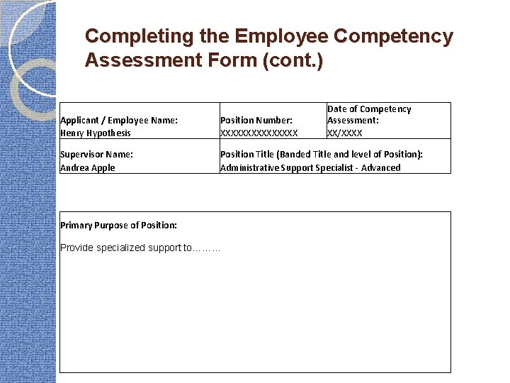 Completing the Employee Competency Assessment Form (cont. ) Date of Competency Assessment: XX/XXXX Applicant