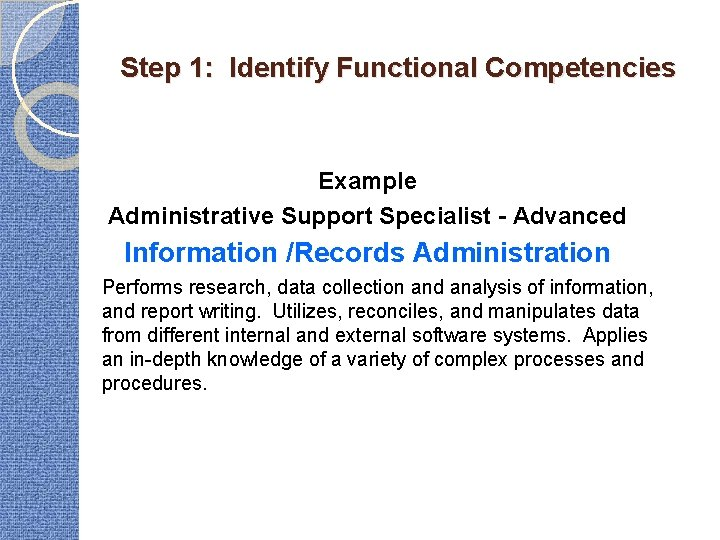 Step 1: Identify Functional Competencies Example Administrative Support Specialist - Advanced Information /Records Administration