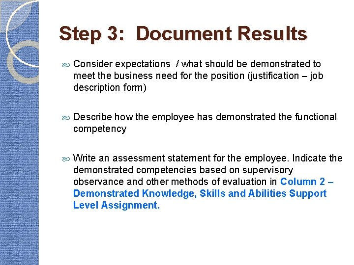 Step 3: Document Results Consider expectations / what should be demonstrated to meet the
