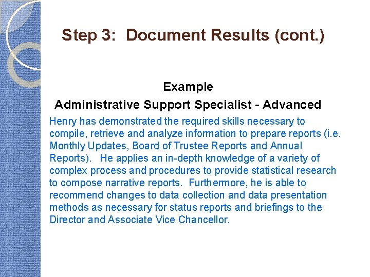 Step 3: Document Results (cont. ) Example Administrative Support Specialist - Advanced Henry has