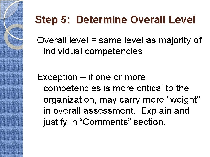 Step 5: Determine Overall Level Overall level = same level as majority of individual
