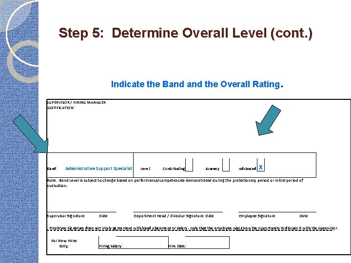 Step 5: Determine Overall Level (cont. ) Indicate the Band the Overall Rating SUPERVISOR
