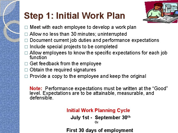 Step 1: Initial Work Plan Meet with each employee to develop a work plan