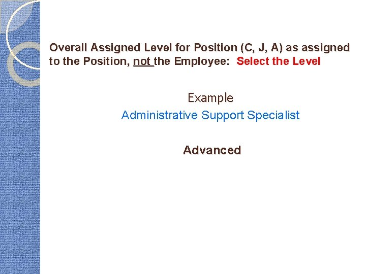 Overall Assigned Level for Position (C, J, A) as assigned to the Position, not