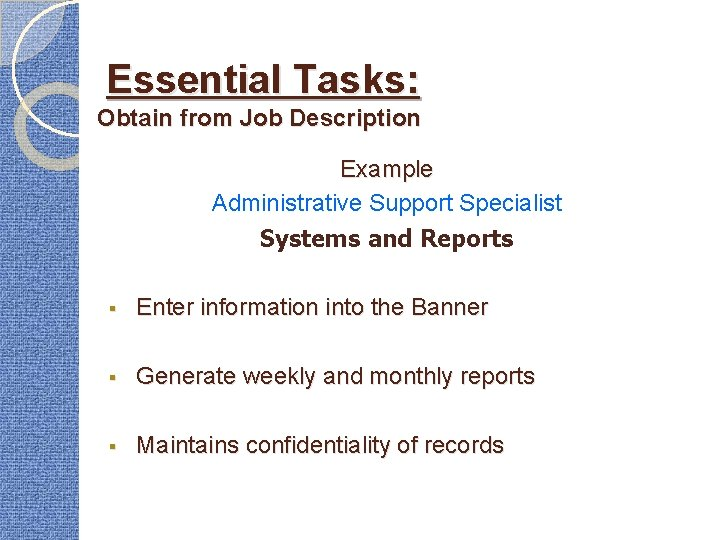Essential Tasks: Obtain from Job Description Example Administrative Support Specialist Systems and Reports §