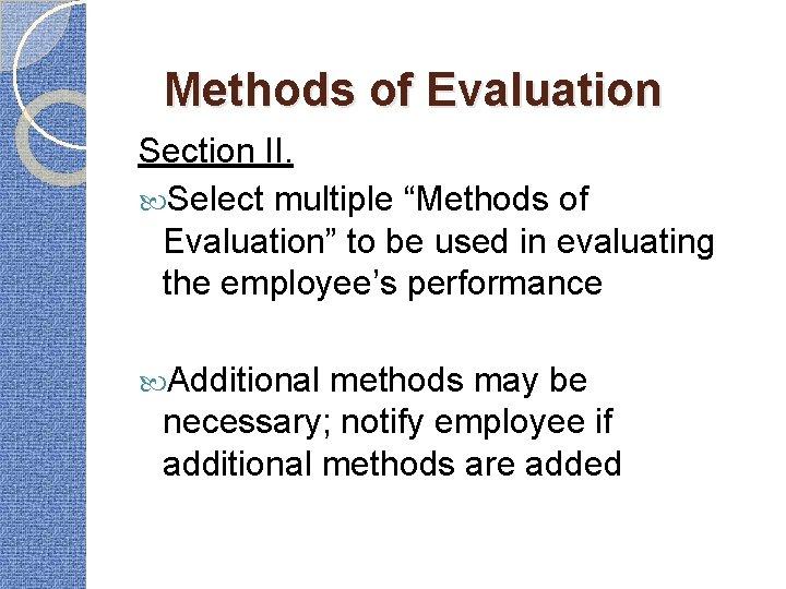 "Methods of Evaluation Section II. Select multiple ""Methods of Evaluation"" to be used in"