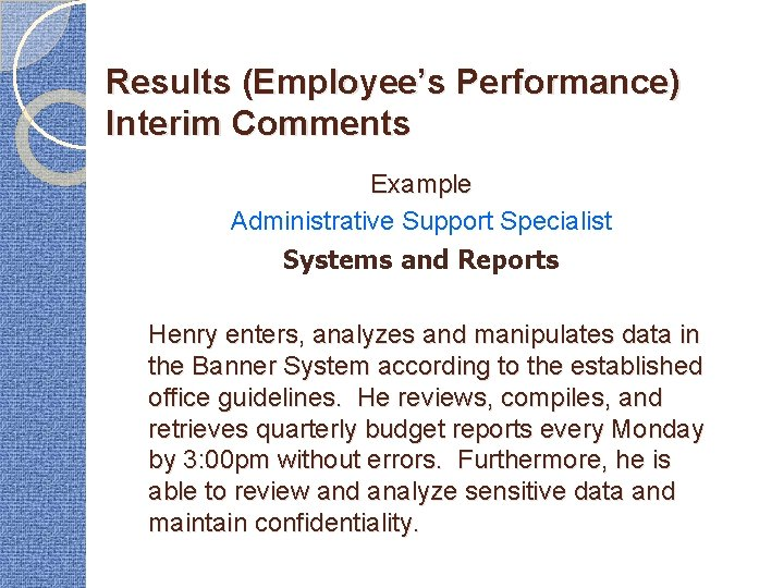 Results (Employee's Performance) Interim Comments Example Administrative Support Specialist Systems and Reports Henry enters,