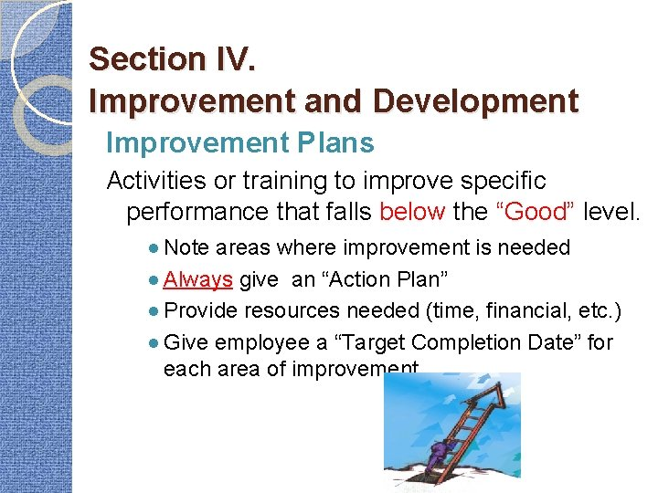 Section IV. Improvement and Development Improvement Plans Activities or training to improve specific performance