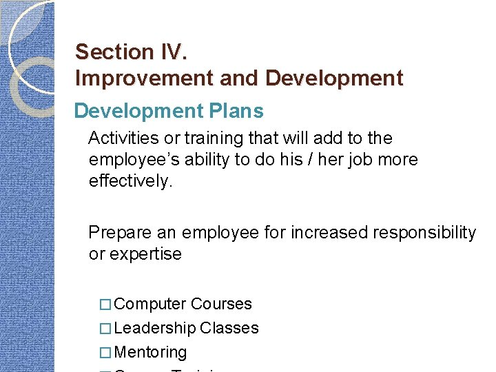Section IV. Improvement and Development Plans Activities or training that will add to the