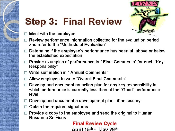 Step 3: Final Review � � � � � Meet with the employee Review