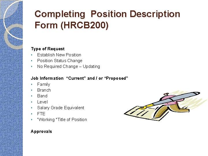 Completing Position Description Form (HRCB 200) Type of Request § Establish New Position §