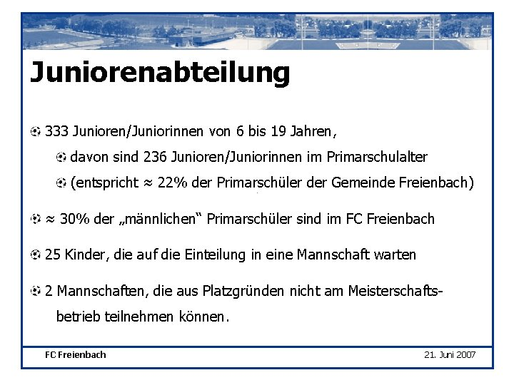 Juniorenabteilung 333 Junioren/Juniorinnen von 6 bis 19 Jahren, davon sind 236 Junioren/Juniorinnen im Primarschulalter