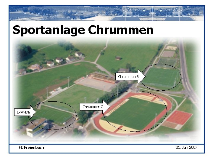 Sportanlage Chrummen 3 Chrummen 2 E-Wiese FC Freienbach 21. Juni 2007