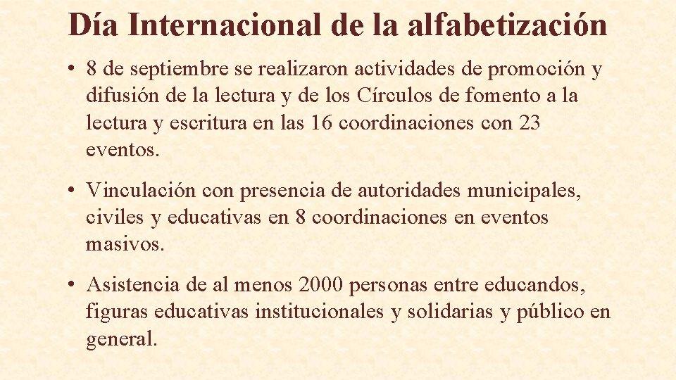 Día Internacional de la alfabetización • 8 de septiembre se realizaron actividades de promoción