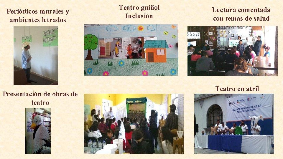 Periódicos murales y ambientes letrados Presentación de obras de teatro Teatro guiñol Inclusión Lectura