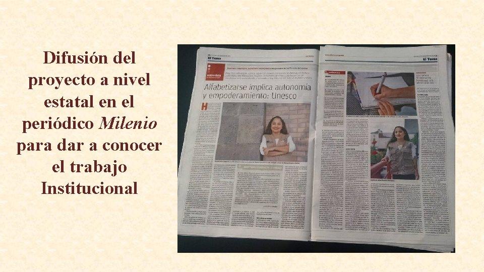 Difusión del proyecto a nivel estatal en el periódico Milenio para dar a conocer