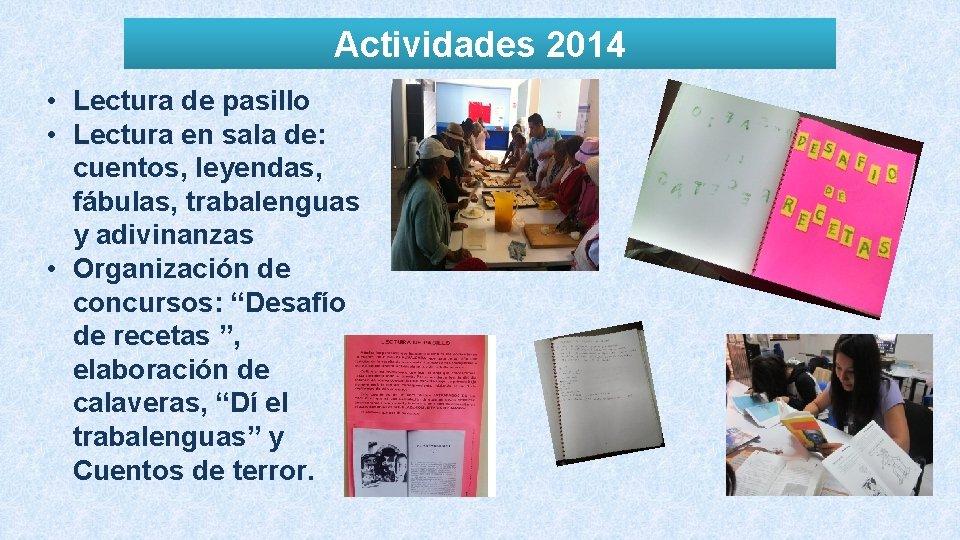 Actividades 2014 • Lectura de pasillo • Lectura en sala de: cuentos, leyendas, fábulas,