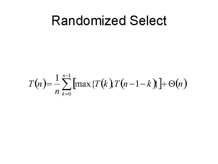 Randomized Select