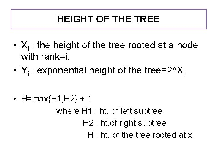 HEIGHT OF THE TREE • Xi : the height of the tree rooted at