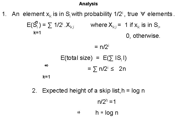 Analysis 1. An element xk is in Si with probability 1/2 i , true