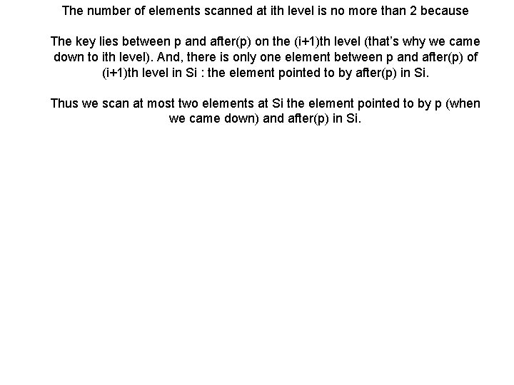 The number of elements scanned at ith level is no more than 2 because