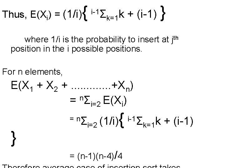 Thus, E(Xi) = (1/i) { i-1Σk=1 k + (i-1) } where 1/i is the