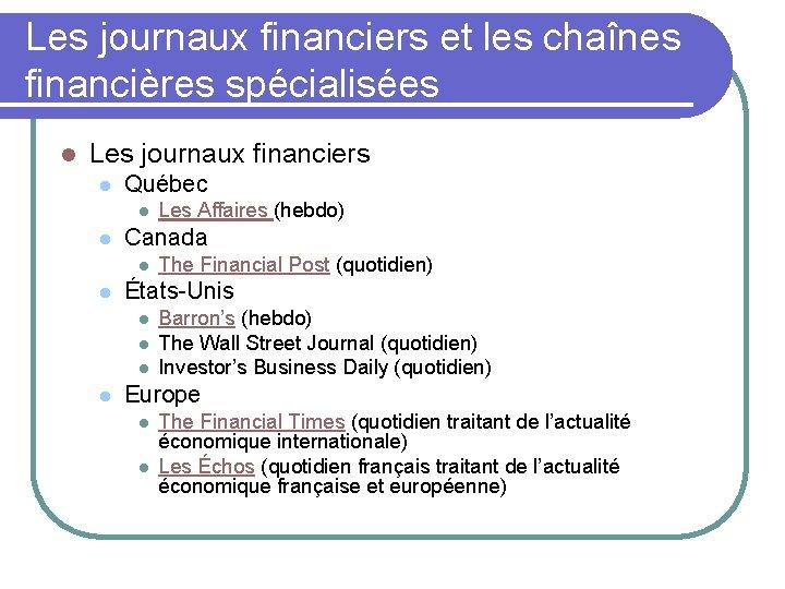 Les journaux financiers et les chaînes financières spécialisées l Les journaux financiers l Québec