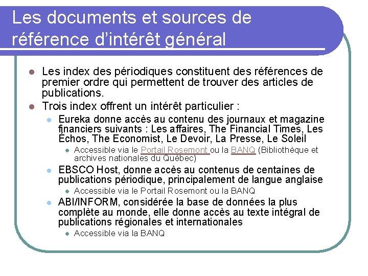 Les documents et sources de référence d'intérêt général Les index des périodiques constituent des