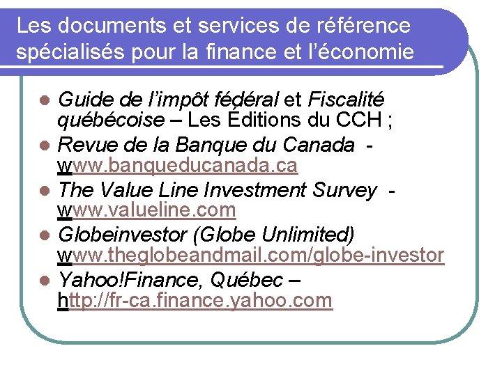 Les documents et services de référence spécialisés pour la finance et l'économie Guide de