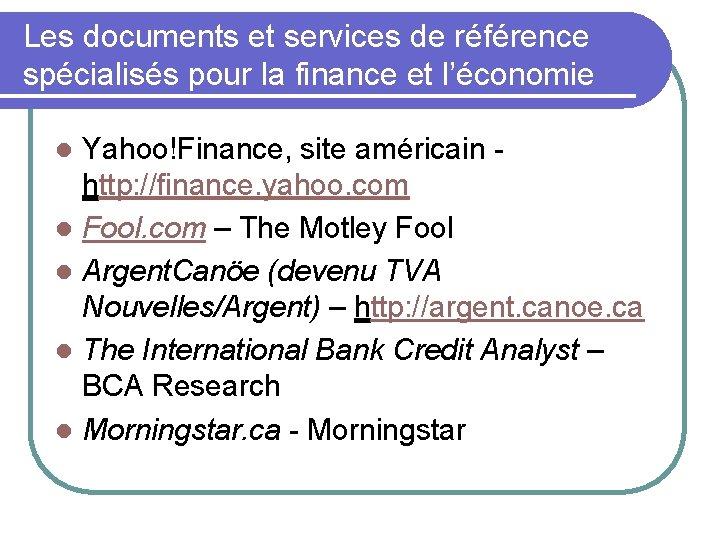 Les documents et services de référence spécialisés pour la finance et l'économie Yahoo!Finance, site