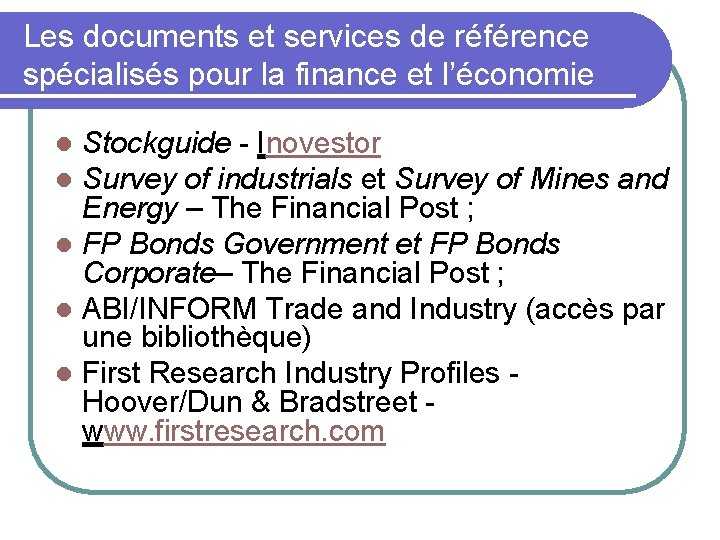 Les documents et services de référence spécialisés pour la finance et l'économie Stockguide -