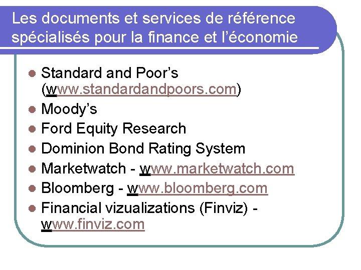 Les documents et services de référence spécialisés pour la finance et l'économie Standard and