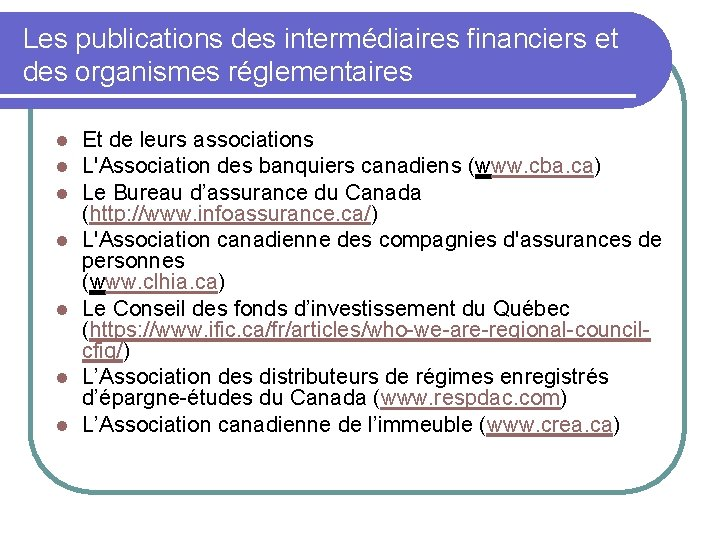 Les publications des intermédiaires financiers et des organismes réglementaires l l l l Et