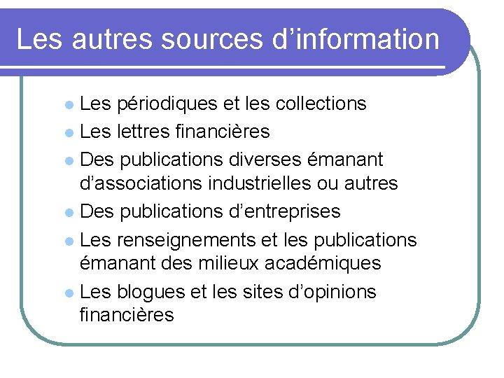 Les autres sources d'information Les périodiques et les collections l Les lettres financières l