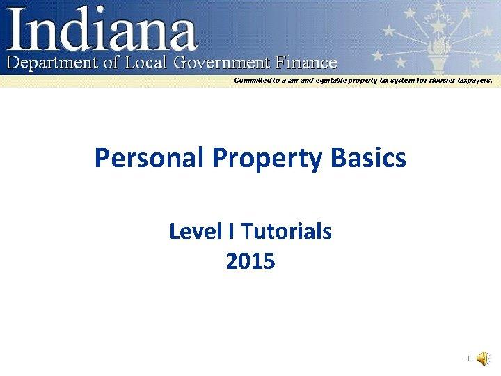 Personal Property Basics Level I Tutorials 2015 1