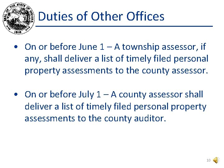 Duties of Other Offices • On or before June 1 – A township assessor,