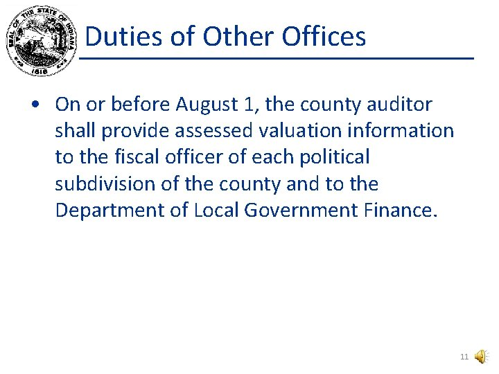 Duties of Other Offices • On or before August 1, the county auditor shall