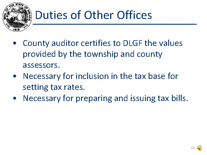 Duties of Other Offices • County auditor certifies to DLGF the values provided by