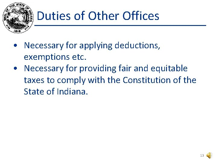 Duties of Other Offices • Necessary for applying deductions, exemptions etc. • Necessary for