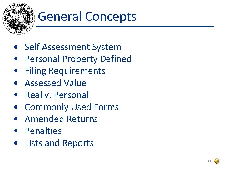 General Concepts • • • Self Assessment System Personal Property Defined Filing Requirements Assessed