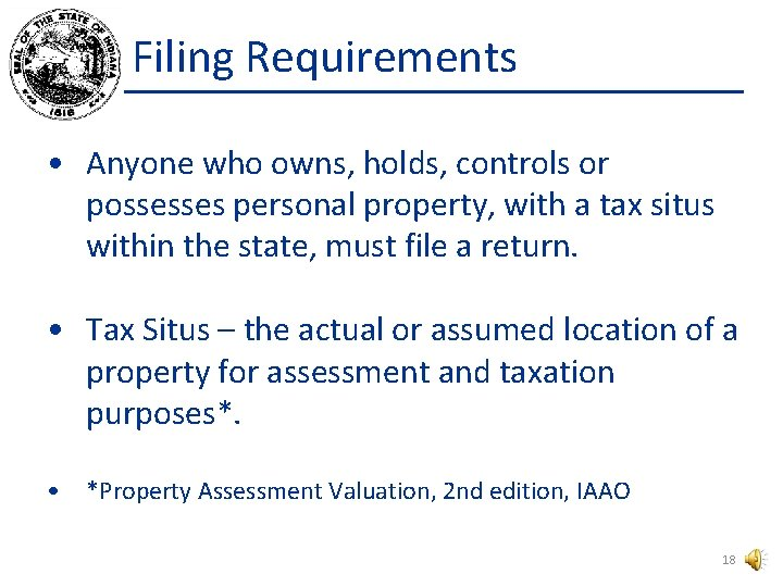 Filing Requirements • Anyone who owns, holds, controls or possesses personal property, with a