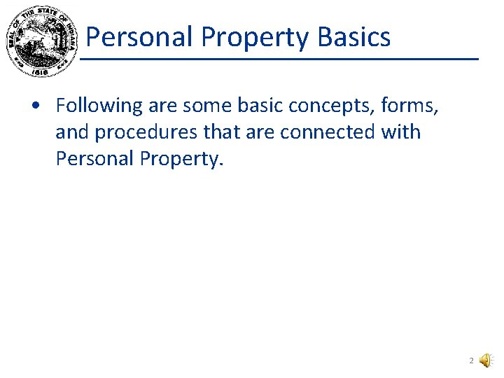 Personal Property Basics • Following are some basic concepts, forms, and procedures that are