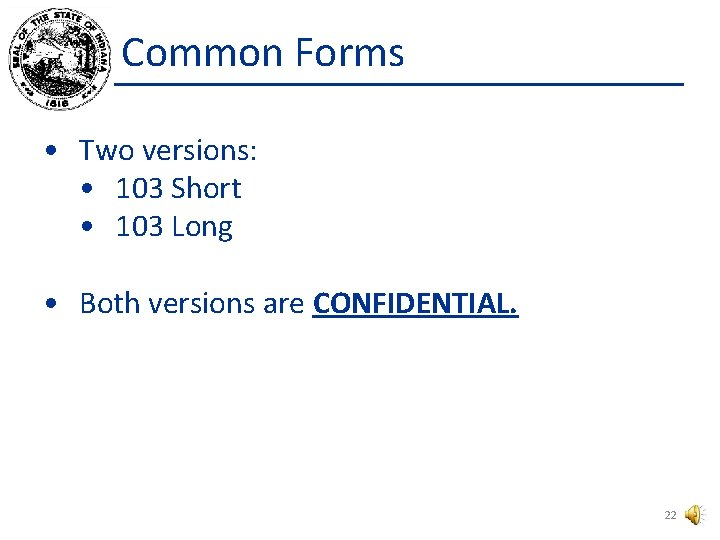 Common Forms • Two versions: • 103 Short • 103 Long • Both versions