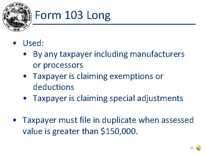 Form 103 Long • Used: • By any taxpayer including manufacturers or processors •