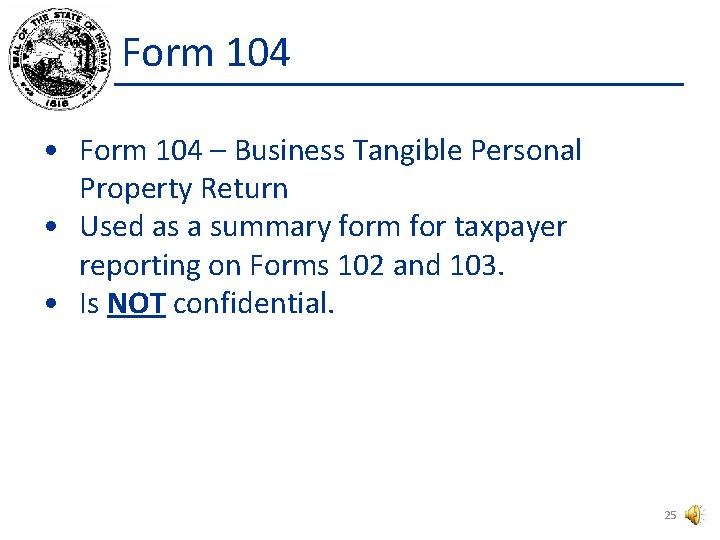 Form 104 • Form 104 – Business Tangible Personal Property Return • Used as