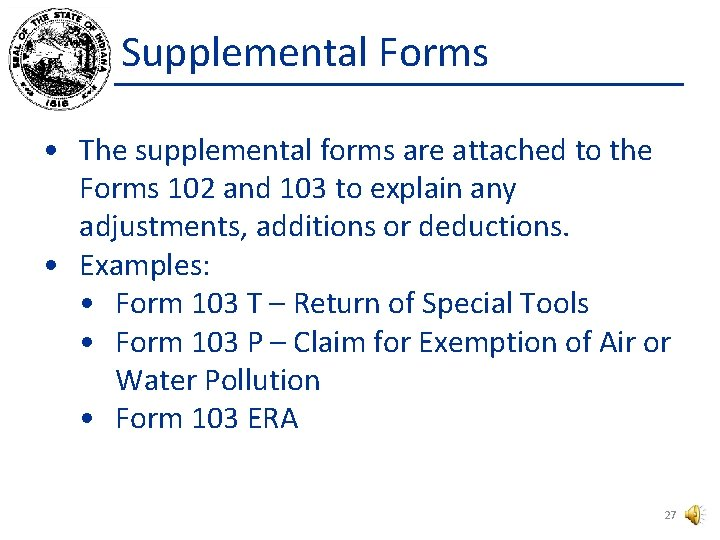 Supplemental Forms • The supplemental forms are attached to the Forms 102 and 103