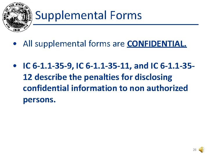 Supplemental Forms • All supplemental forms are CONFIDENTIAL. • IC 6 -1. 1 -35