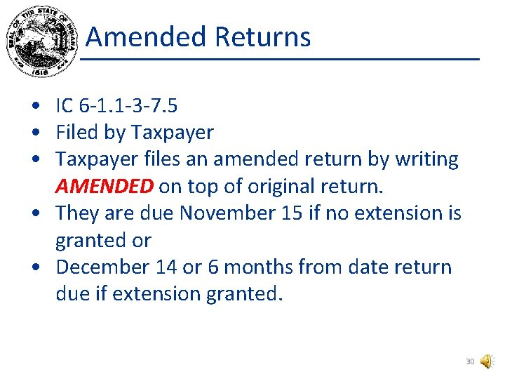 Amended Returns • IC 6 -1. 1 -3 -7. 5 • Filed by Taxpayer